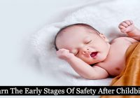 Learn The Early Stages Of Safety After Childbirth