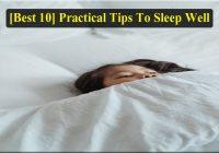 [Best 10] Practical Tips To Sleep Well   How To Get Better Sleep