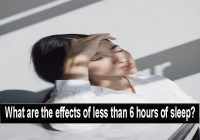 What are the effects of less than 6 hours of sleep?