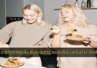 A common mistake made during meals that can lead to obesity